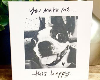 You Make Me This Happy! Boston Terrier Love Card, Love Card