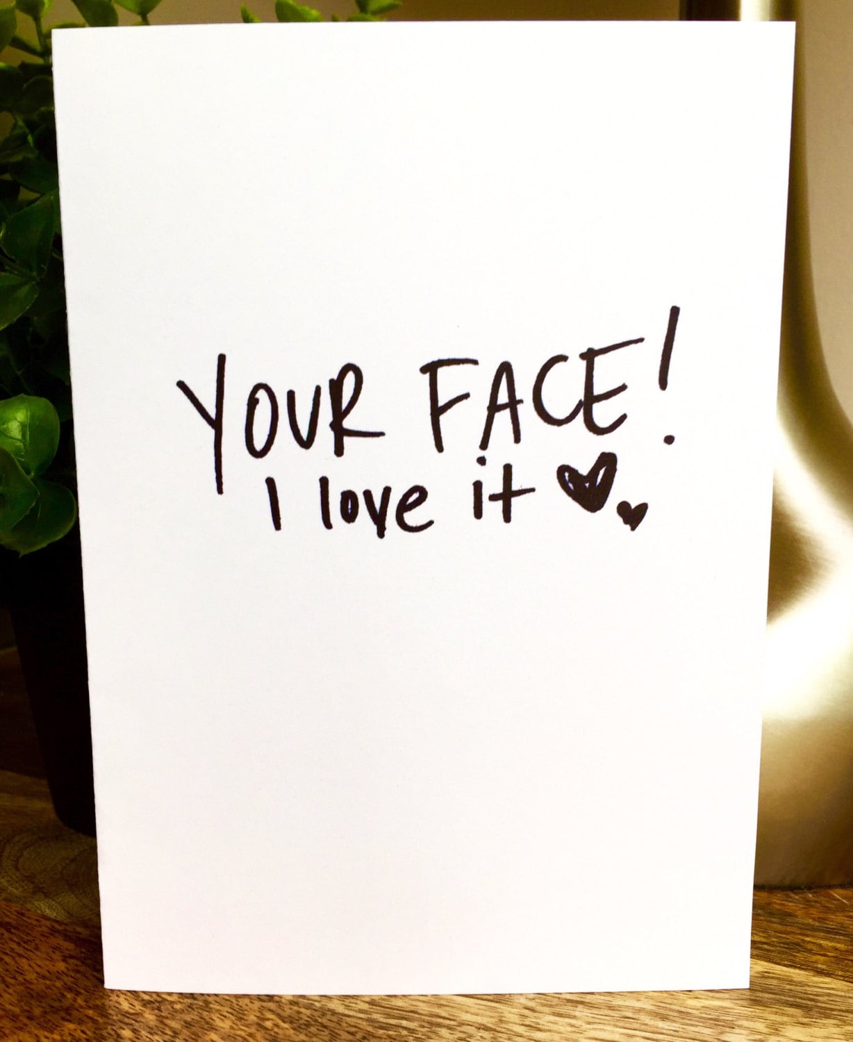 I love your face, Funny love card, Anniversary card,crazy for you, be