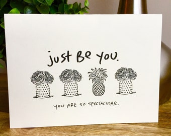 Just Be You, You are So Spectaular, Encouragement Card, Be Yourself