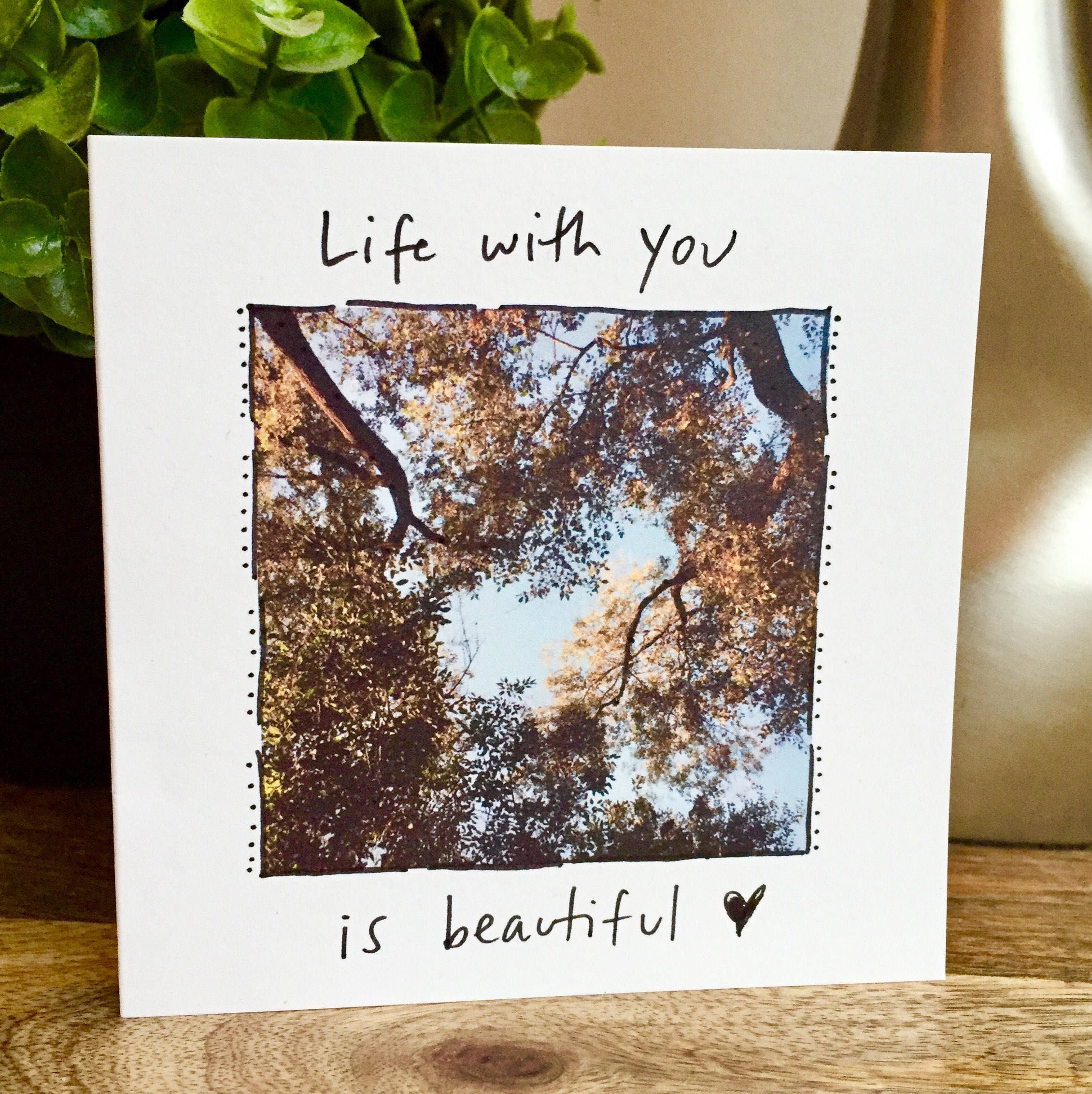Life Is Beautiful Card Nature Lover Card One Year Anniversary Card