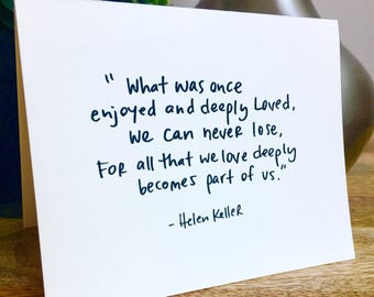 Helen Keller Quote, sympathy card, sorry for your loss, Helen keller card
