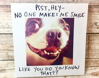 Psst, hey...No One Makes Me Smile Like You Do, Boston Terrier Love Card