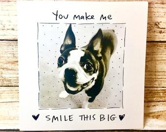 You Make Me Smile This Big, Boston Terrier Love Card