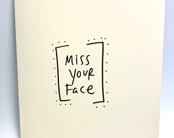 Miss Your Face Card, Social Distance/Quarantine Card, Reach out with Love