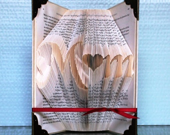 Mother's Day - Mothers Day - Gift For Mom - Unique Gift For Mom - Special Gift For Mom - Collectible - Special Mom - Folded Book Art - Mom