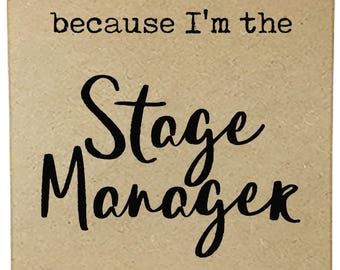 Because I'm The Stage Manager That's Why Clipboard - Stage Manager Gift, Theatre Gift, Personalized Clipboard, Custom Clipboard