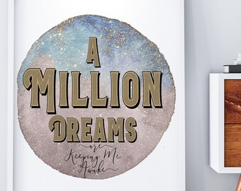 A Million Dreams, The Greatest Showman Quotes, Greatest Showman, Broadway Quotes, Art, Digital Download, Theatre Gift, Best Movie Quotes