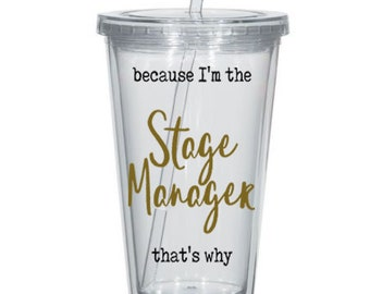Because I'm The Stage Manager That's Why Custom Tumblers - Stage Manager Gifts, 16oz Tumbler, Theater Gifts, Backstage Crew