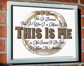 This is Me, The Greatest Showman Quotes, Broadway Quotes, Art, Digital Download, Theatre Gift, Best Movie Quotes