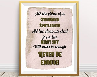 Never Be Enough, The Greatest Showman Quotes, Greatest Showman, Broadway Quotes, Art, Digital Download, Theatre Gift, Best Movie Quotes