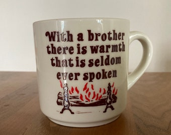 Vintage Fireplace Mug- With a Brother There is Warmth That is Seldom Ever Spoken- White Ceramic with Brown Letters
