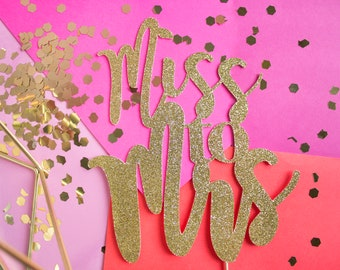 Miss to Mrs Cake Topper, Engagement Topper, Bridal Shower Cake Topper, She Said Yes, Bride to Be, Gold Cake Topper, Bride Cake, Bachelorette