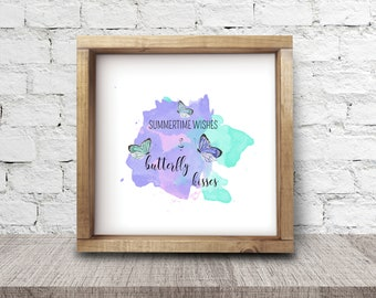 Summertime Wishes & Butterfly Kisses Watercolor Print