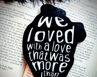 We Loved With A Love That Was More Than Love Edgar Allan Poe Inspired Annabel Lee Bookmark Goth Gothic Halloween Horror Creepy Oddities