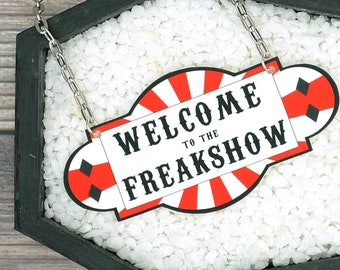 Welcome to the Freakshow Necklace Sideshow Necklace Carnival Circus Necklace Horror Necklace Halloween Necklace Durable Wearable Art