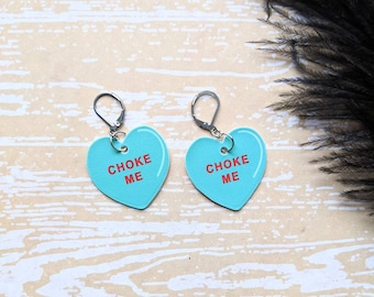 Choke Me Candy Conversation Heart Earrings Valentine's Day Snarky Sassy Sarcastic Pro Sex Kink Positive Gift Durable Wearable Art