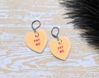 Pay Me Candy Conversation Heart Earrings Valentine's Day Snarky Sassy Sarcastic Pro Sex Work Gift Durable Wearable Art
