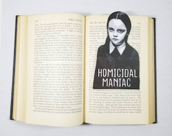 Homicidal Maniac Wednesday Addams Inspired Addams Family Inspired Bookmark Goth Gothic Halloween Horror Creepy Oddities