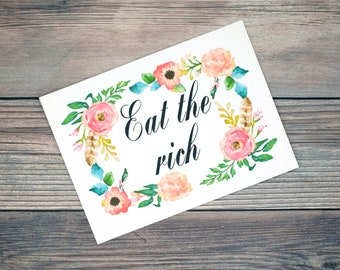 Eat The Rich Floral Art Print 5x7 Framed Print Home Wall Decor Funny Gift