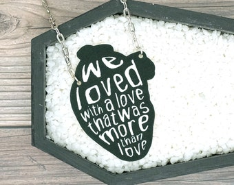 We Loved With A Love That Was More Than Love Edgar Allan Allen Poe Inspired Heart Necklace Gothic Horror Halloween Durable Wearable Art