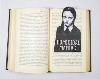 Homicidal Maniac Wednesday Addams Inspired Addams Family Inspired Bookmark Goth Gothic Halloween Horror Creepy Oddities