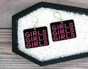 Girls Girls Girls Neon Sign Earrings Fun Pro Sex Positive Durable Wearable Art
