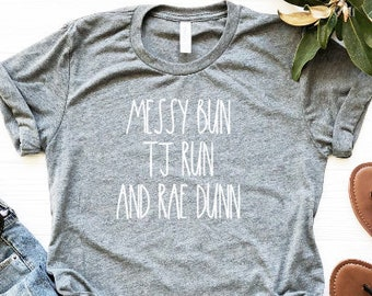 c685c90c Messy Bun TJ Run and Rae Dunn Tshirt Rae Dunn Shirt Bella Canvas Trendy Tee  TJ Maxx Shirt