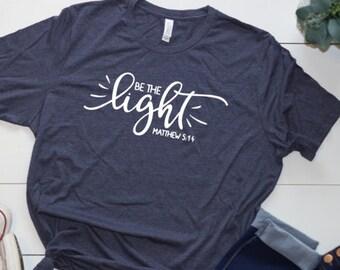 Be the Light Shirt Bella + Canvas Tee Matthew 5:14