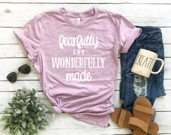 Fearfully And Wonderfully Made TShirt Bella Canvas Tee Fearfully and Wonderfully Made Shirt Christian Psalm Shirt Women's Christian TShirt