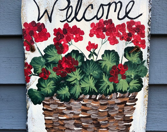 Spring door decor,  hand Painted Slate, Spring Decor, Geraniums Welcome Sign, welcome plaque, Spring door hanger, Mother's Day gift