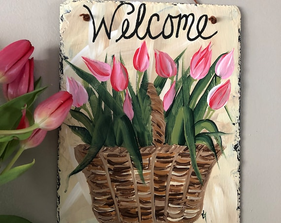 Spring door decor, Painted Slate welcome sign, Easter Decor, Tulips Welcome Sign, welcome plaque, door hanger, Mother's Day gift, welcome