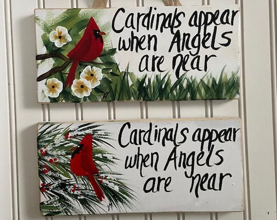 Cardinal wood sign, Cardinals appear when angels are near sign, Cardinal shelf sitter, Painted wood sign, Bereavement gift, cardinal sign