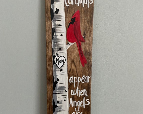 Cardinals appear when angels are near sign, Painted wood sign, Cardinal memorial, Bereavement gift, personalized sign, Cardinal wood sign