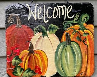 Painted slate tile, welcome plaque, door hanger, Pumpkin slate sign, Fall sign, welcome sign, Painted slate, slate sign, porch decor