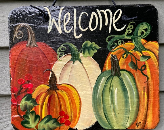 Painted slate tile, welcome plaque, door hanger, Pumpkin slate sign, Fall sign, welcome sign, Painted slate, slate sign, porch decor