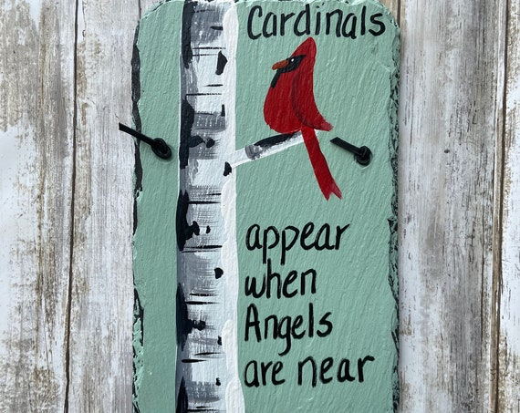 Slate Plaque, Cardinals appear when angels are Near sign, Cardinal sign, Cardinal Gift, Memorial sign, Visitors from Heaven, Sympathy gift