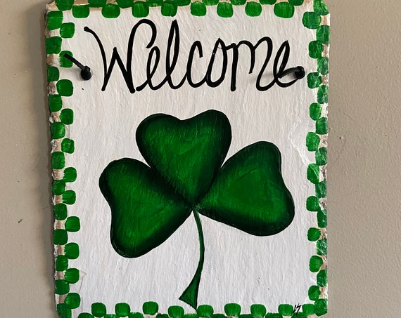 Shamrock Slate Sign, St Pat's painted slate plaque, St Patricks Decor, Irish Welcome sign, St Patricks Day sign, Irish Door hanger, slate