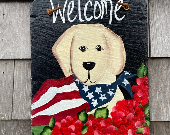 Hand Painted Slate Welcome Sign, Patriotic Lab slate sign, Fourth of July door hanger, Summer welcome sign, Patriotic welcome plaque