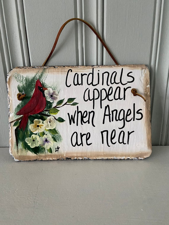 Painted Cardinal sign, Cardinals appear when Angels are near, garden sign, cardinal memorial gift, painted slate, spiritual gift