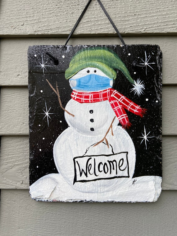 COVID snowman with mask welcome sign, Masked snowman welcome sign, welcome plaque, Winter door hanger, Winter porch decor, Painted slate