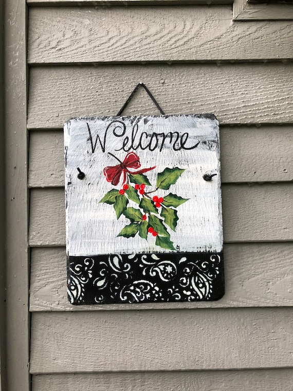 Winter Holly Welcome Sign, Painted Slate welcome Sign,, Custom, Hand Painted Winter Door Hanger, Holiday door hanger, Christmas decor