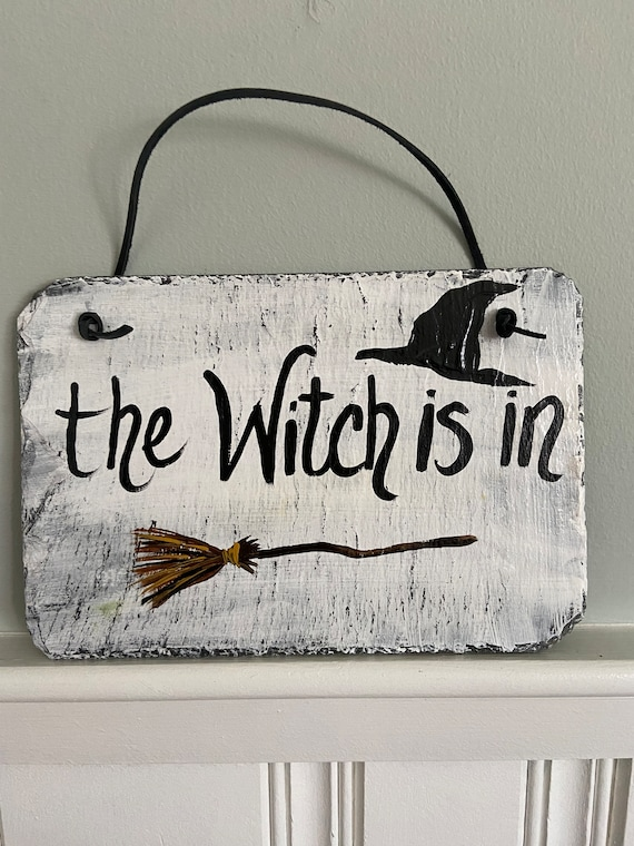 The Witch is in slate sign, Porch decor, painted slate sign, halloween sign, halloween door hanger, Funny halloween sign, halloween decor