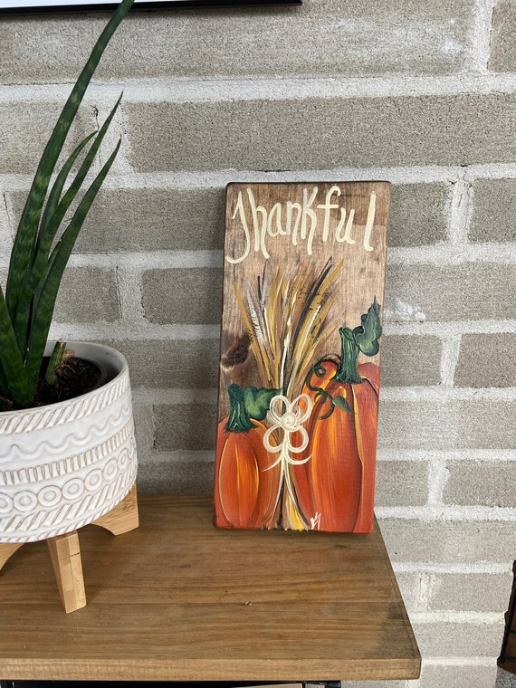 Thankful wood sign, Painted thanksgiving shelf sitter, Painted wood fall sign, Rustic pumpkin sign, Fall porch decor, Painted wood sign