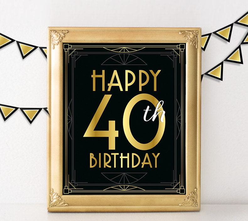 40th Birthday Decoration Happy Sign 40 Year Old Party Decorations Great Gatsby Roaring 20s Art Deco Poster