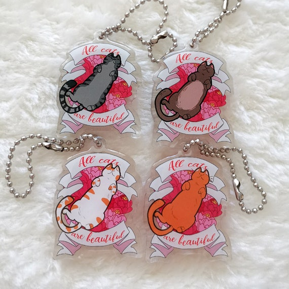 All Cats Are Beautiful acrylic keychain charm