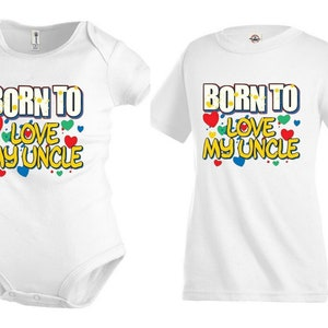 Born to Love my Uncle Funny Kids T shirt Youth tee Baby Toddler bodysuit KP275