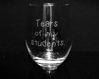Teacher wine glass ~ Gift for teacher ~ Funny etched wine glass ~ Teacher appreciation ~ Back to school gift ~ Teacher Christmas gift