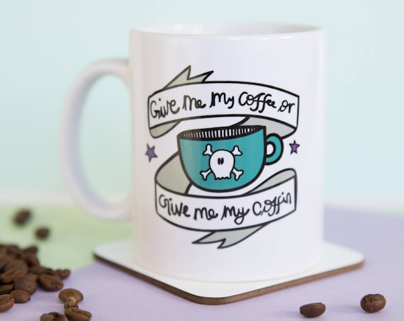 Give Me My Coffee Or Give Me My Coffin Mug (With Gift Box)