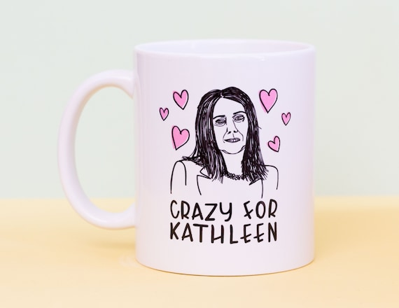 Crazy for Kathleen mug
