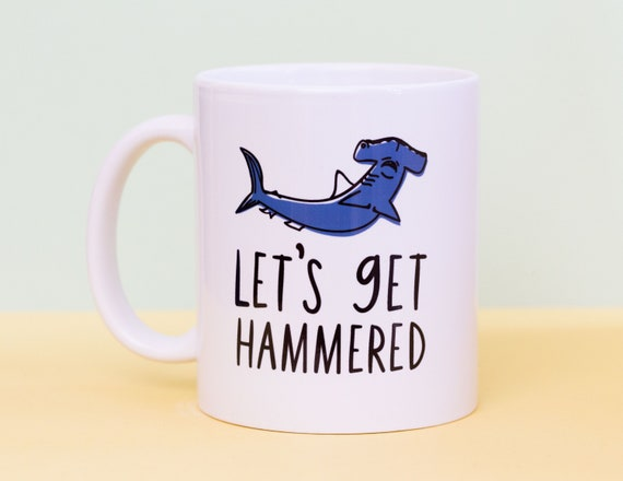 Let's Get Hammered Coffee Mug